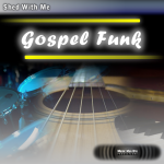 Shed With Me: Gospel Funk (drumless)