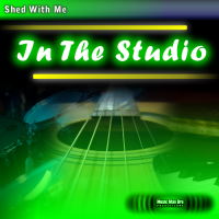 Shed With Me: In The Studio (drumless)