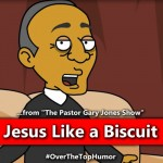 Jesus Like a Biscuit