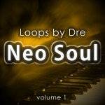 Loops by Dre: Neo Soul Vol 1