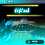 Shed With Me: Lifted (drumless)