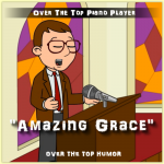 Over the Top Piano Player - Amazing Grace