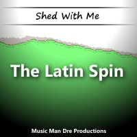 Shed With Me: The Latin Spin (drumless)