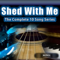 Shed With Me Complete 10 Song Series