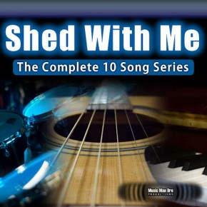 Shed With Me Complete 10 Song Series (MP3)