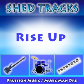 Shed Tracks: Rise Up