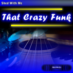 Shed With Me: That Crazy Funk (drumless)